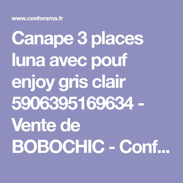 b2e5833b983 Canape 3 places luna avec pouf enjoy gris clair 5906395169634 - Vente de  BOBOCHIC - Conforama