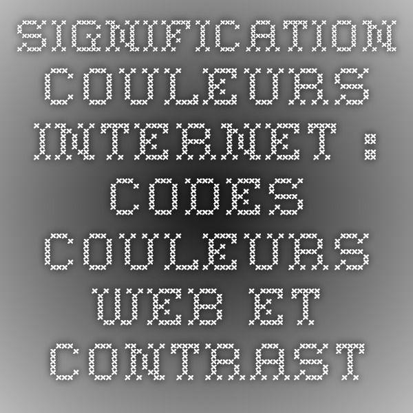 Signification Couleurs Internet : codes couleurs web et contrastes - Outil de sélection de couleurs - Trinity Advise