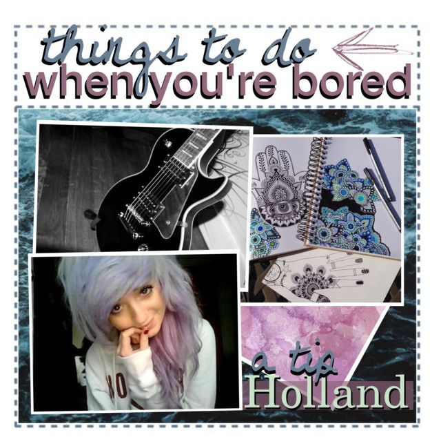 """""""things to do when you're bored // Holland"""" by those-punk-tips ❤ liked on Polyvore featuring art and lookhollandmadethistip"""