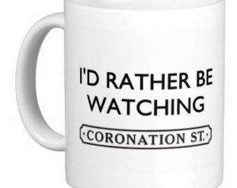 I'd Rather Be Watching CORONATION ST MUG - Funny Novelty Gift Mugs - Brilliant Present
