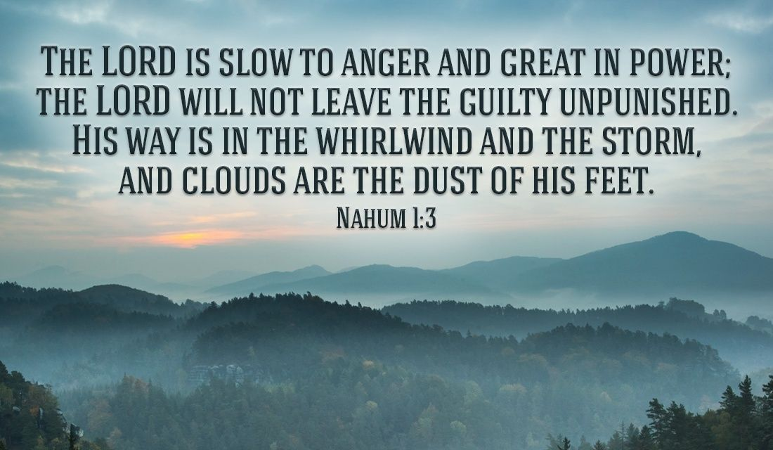 God will judge the Guilty -Nahum 1:3