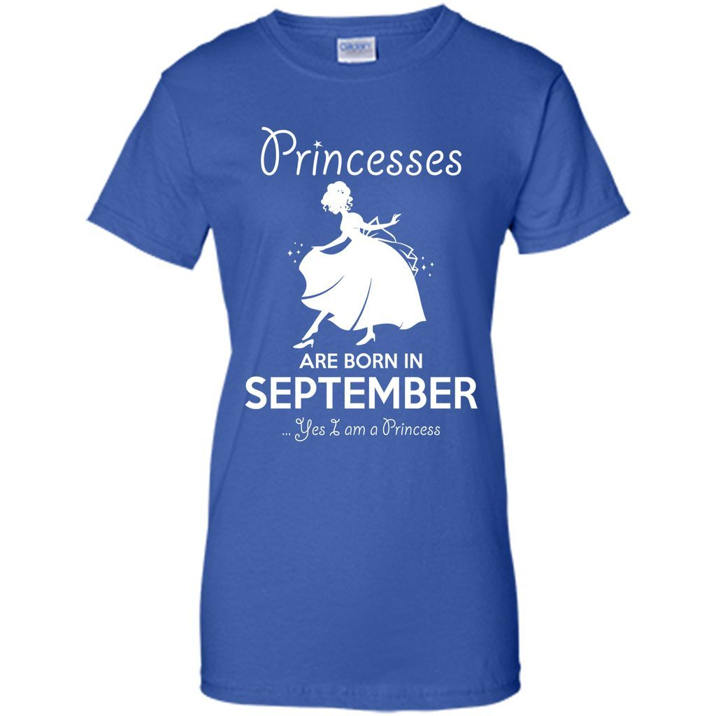 PRINCESSES ARE BORN IN SEPTEMBER Women Birthday Gift T-Shirt