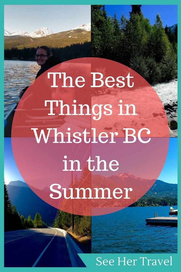 Explore Whistler In Summer An Easy Weekend Trip From Vancouver Unternehmungen Rafting Touren