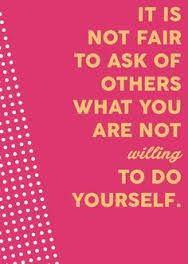 Image result for never ask someone to do something you are not image result for never ask someone to do something you are not willing to do yourself boss quotesquotes quotesfunny solutioingenieria Choice Image