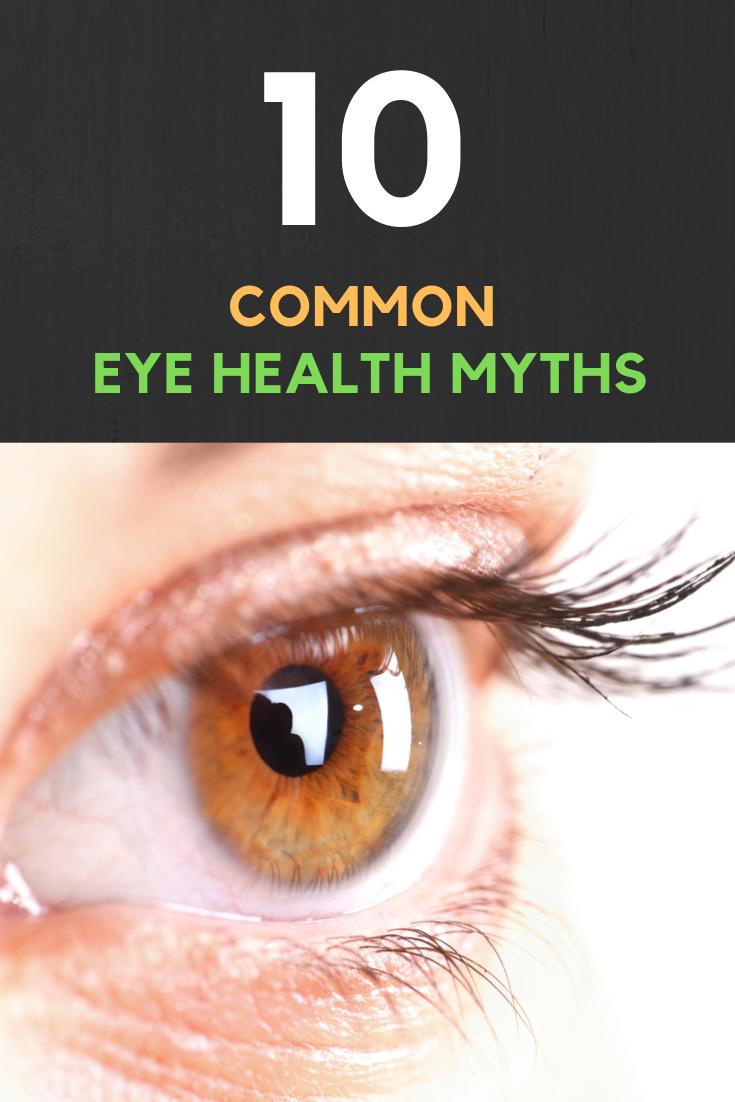 10 Common Eye Health Myths Health, Eyes, Nature