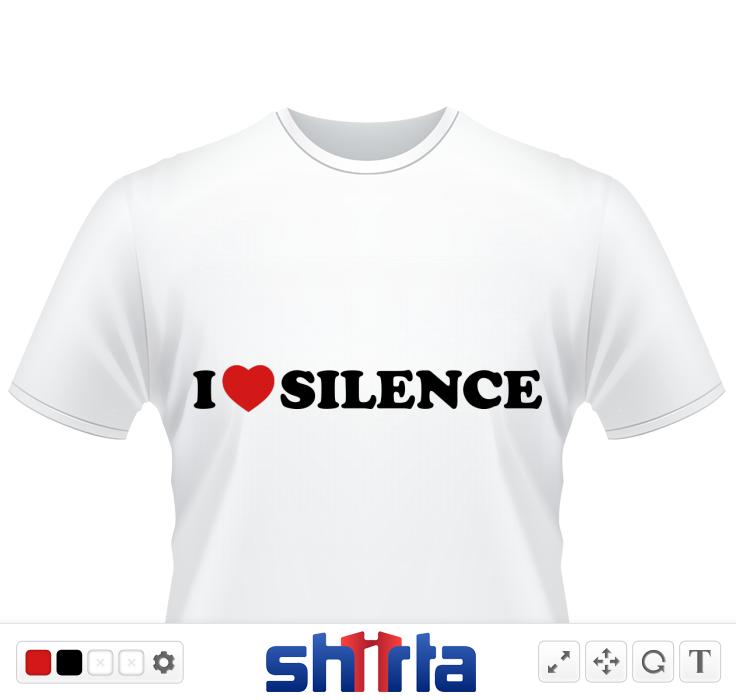 I love silence