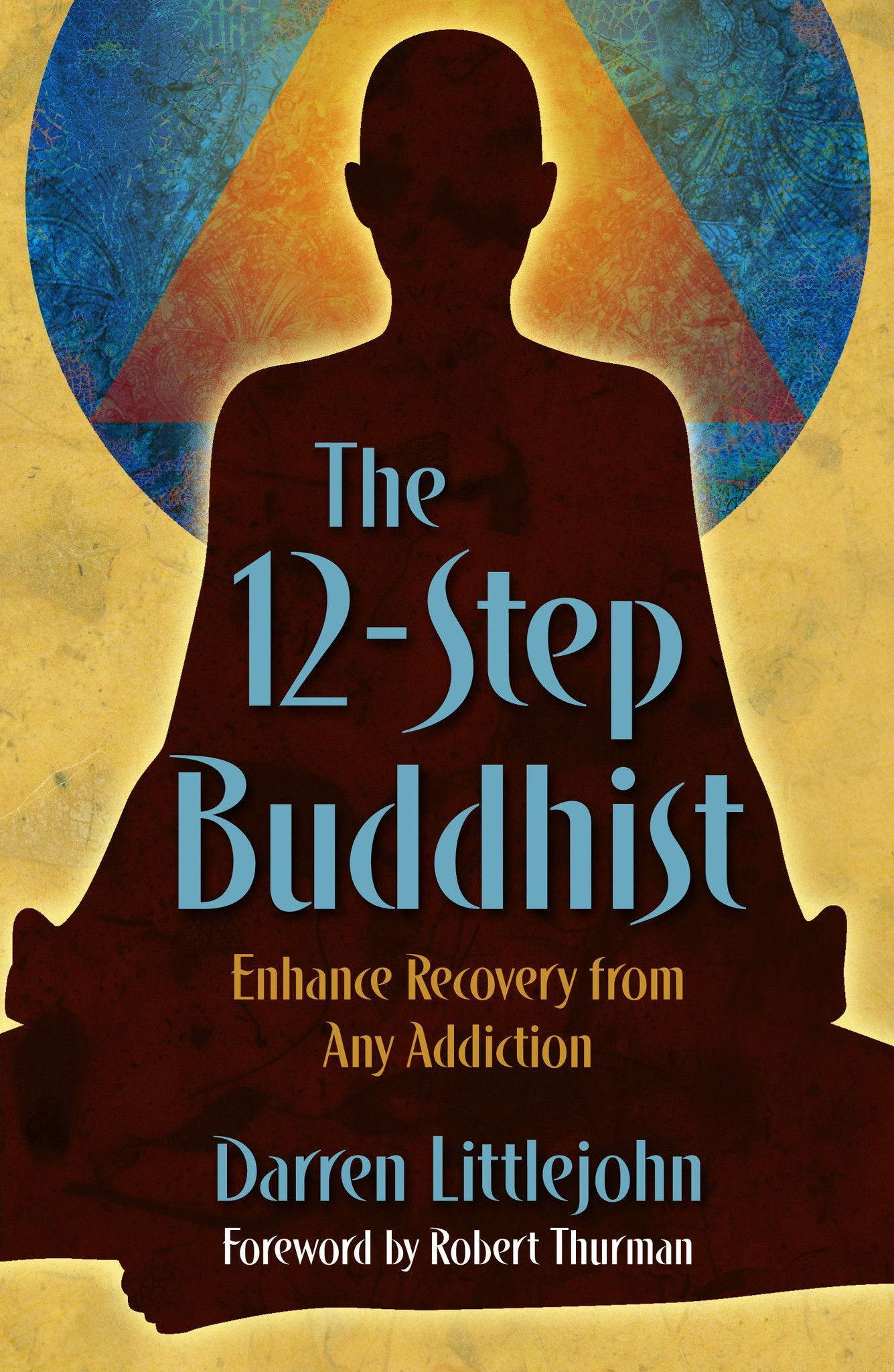 the 12 step buddhist enhance recovery from any addiction booksthe 12 step buddhist enhance recovery from any addiction