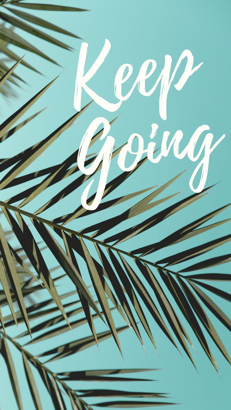Keep Going quote iphone wallpaper