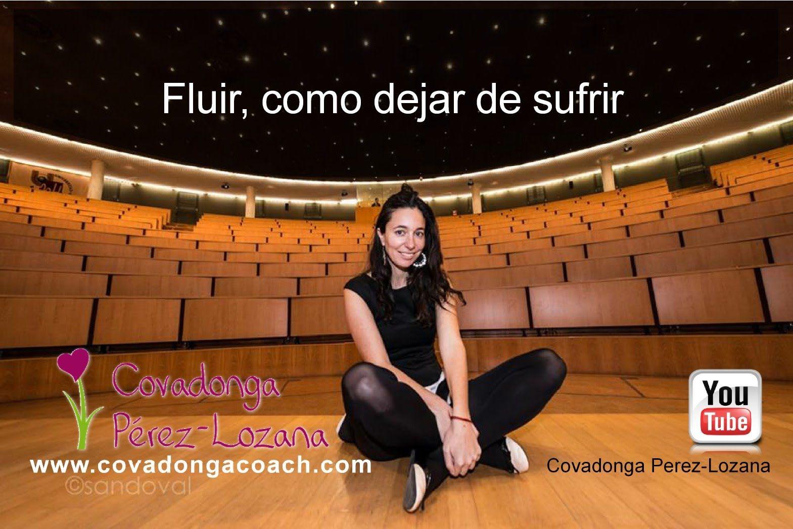 Fluir Como Dejar De Sufrir Por Covadonga Pérez Lozana Covadonga Perez Covadonga Youtube