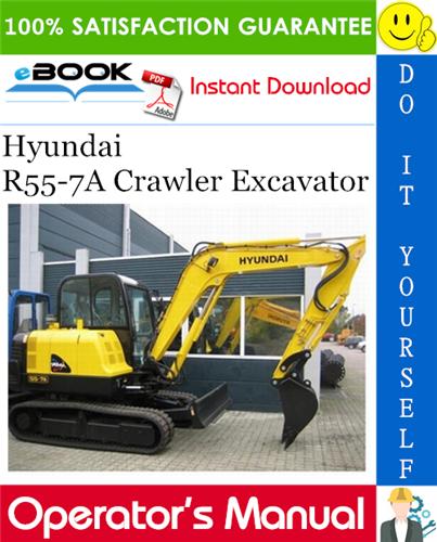 Hyundai R55 7a Crawler Excavator Operator S Manual Excavator Hyundai Repair Manuals
