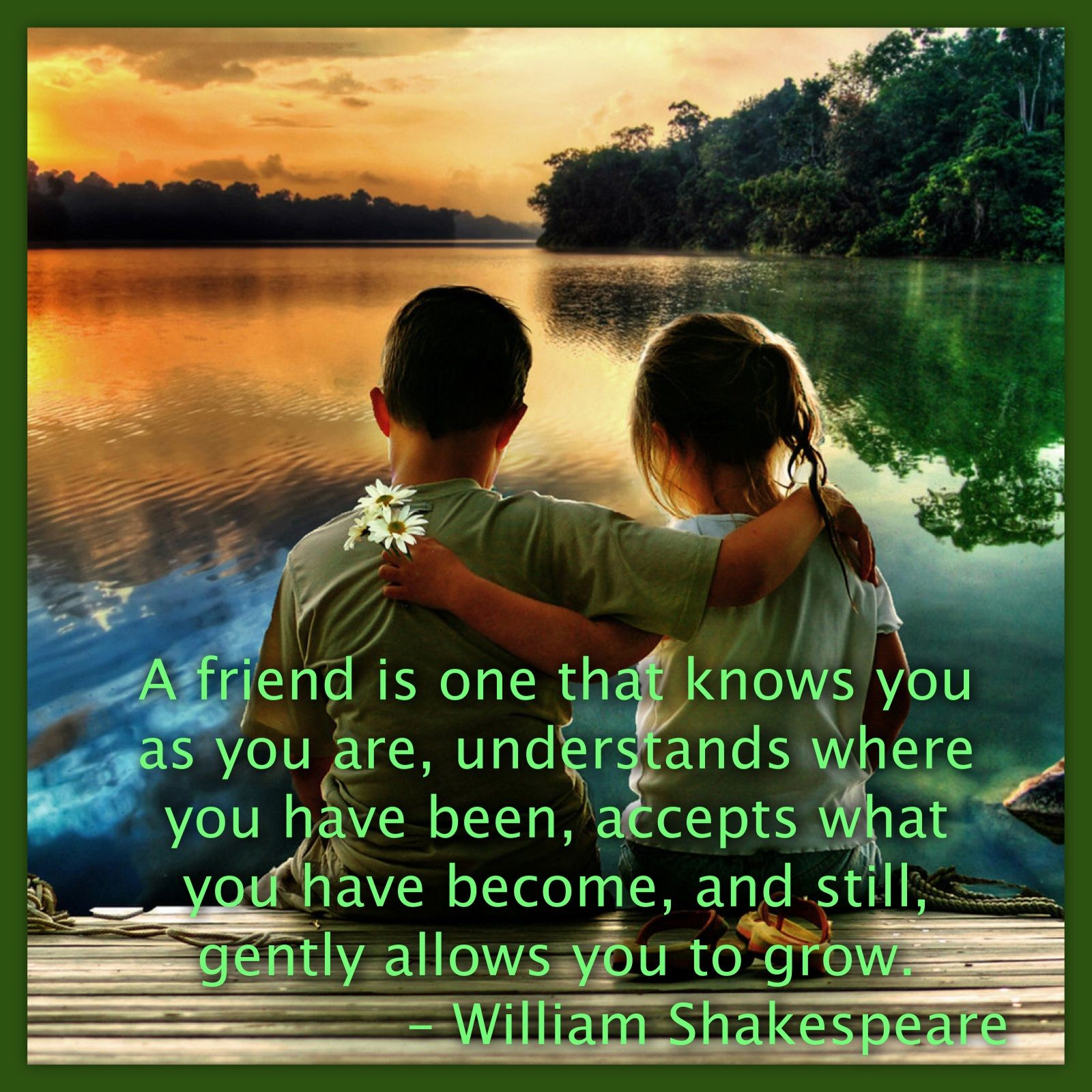 William Shakespeare Quotes About Friendship A Friend Is One That Knows You As You Are Understands Where You