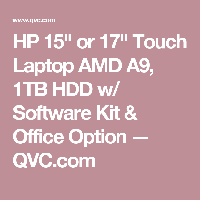 Hp 15 Or 17 Touch Laptop Amd A9 1tb Hdd W Software Kit Office Option Qvc Com Hdd Amd Laptop