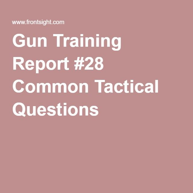 Gun Training Report #28 Common Tactical Questions 2nd Amendment - training report