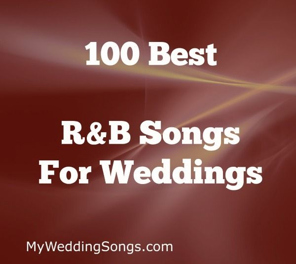 Rhythm And Blues Is Honored With Our List Of The 100 Best RB Wedding Songs