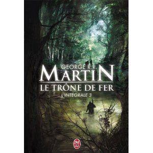 Le Trone De Fer L Integrale Tome 3 A Storm Of Swords