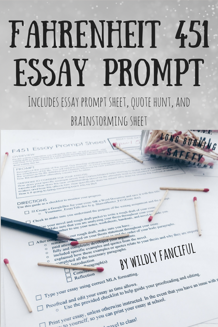 this download includes two essay prompt sheets for the novel  this download includes two essay prompt sheets for the novel fahrenheit   the prompt sheets include the essay prompt as well as a checklist for  students