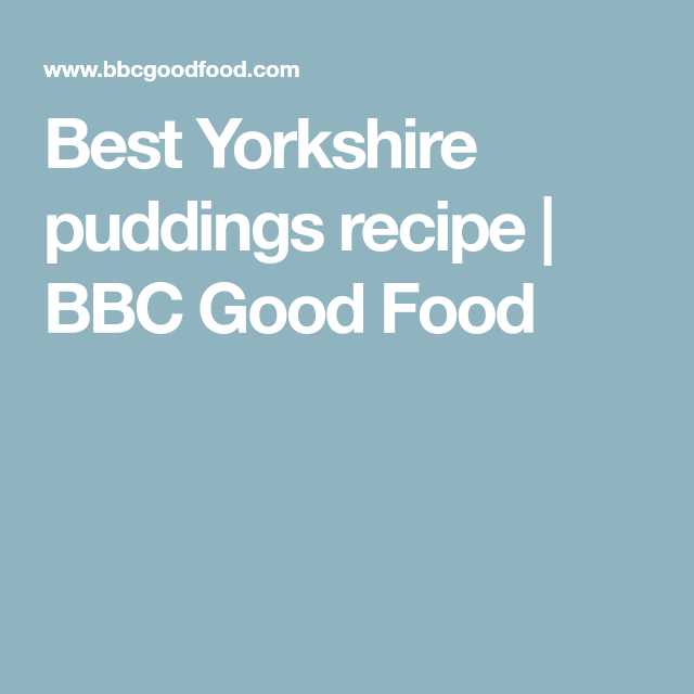 Best yorkshire puddings recipe puddings yorkshire pudding best yorkshire puddings yorkshire pudding recipestoffee puddinggood forumfinder Choice Image