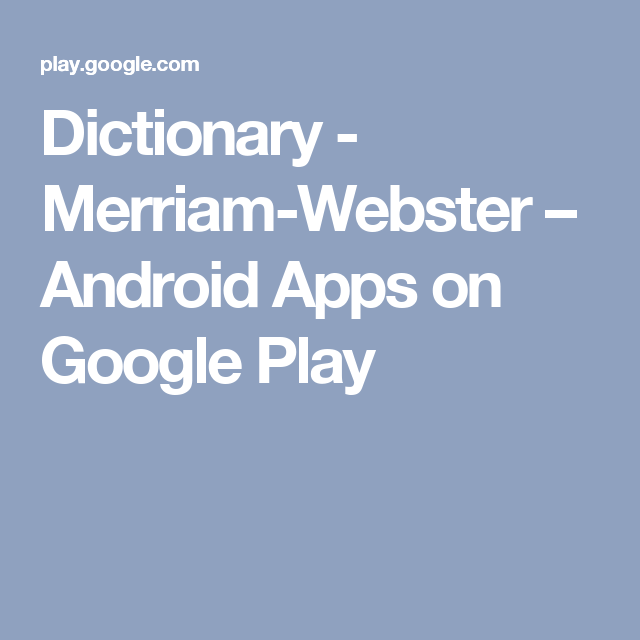 Dictionary MerriamWebster Android Apps on Google Play