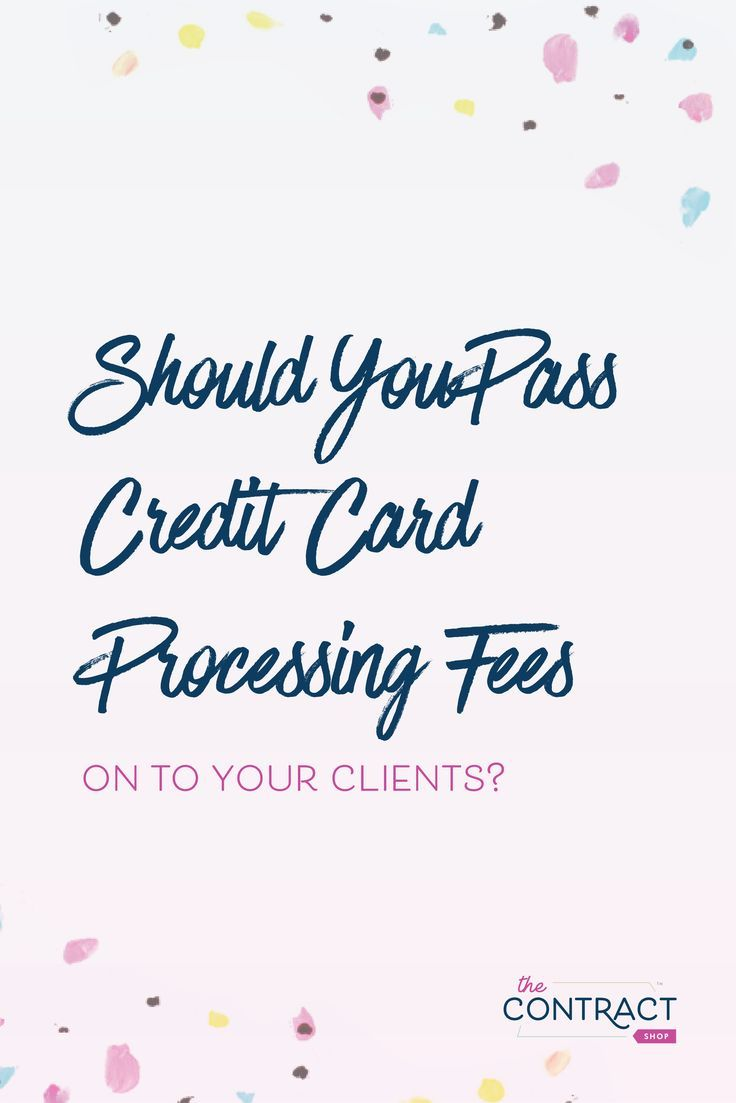 Should You Pass Credit Card Processing Fees on to Your Clients?