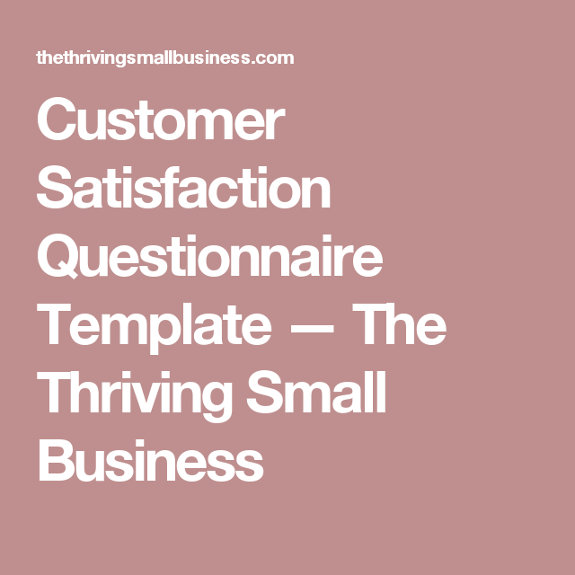 Customer Satisfaction Questionnaire Template  The Thriving Small