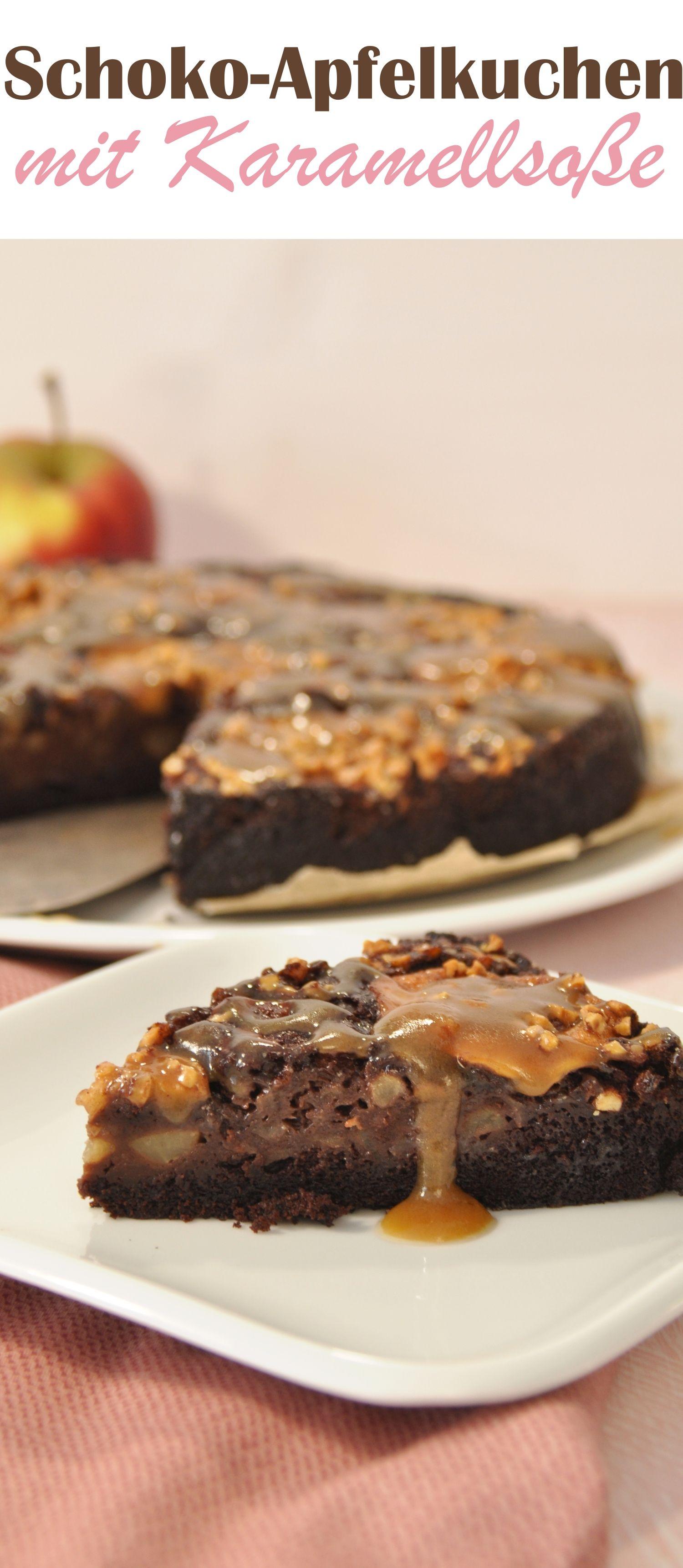 Schoko Apfelkuchen Mit Karamellsosse Kuchen Apfel Schoko Kuchen Und Vegane Kuchenrezepte
