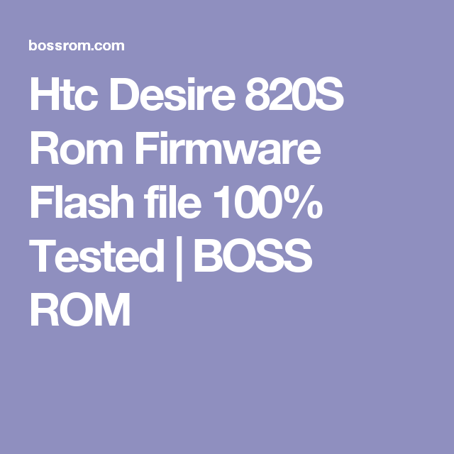 Htc Desire 820S Rom Firmware Flash file 100% Tested | BOSS
