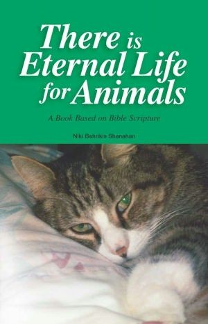 There Is Eternal Life For Animals A Book Based On Bible Scripture