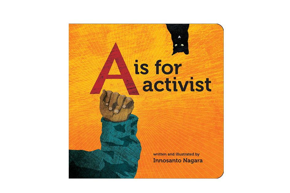 A Is for Activist board book by Innosanto Nagara (Children's)