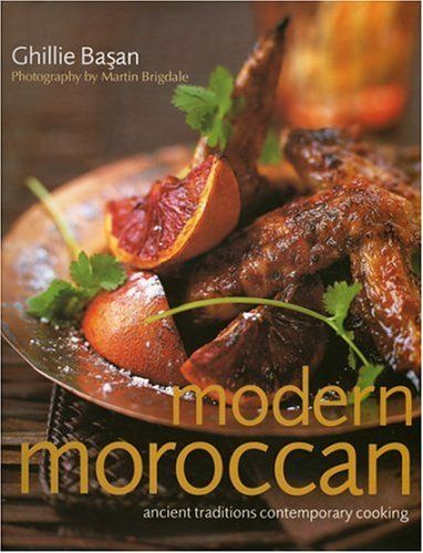 Modern moroccan ancient traditions contemporary cooking ghillie dishes forumfinder Choice Image