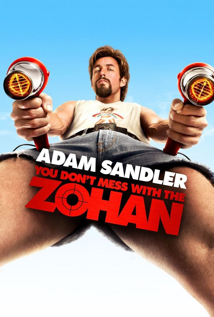 You Don T Mess With The Zohan Zohan Comedy Movies Posters
