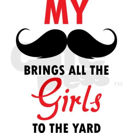 My moustache brings all the girls to the yard Orna by Designalicious