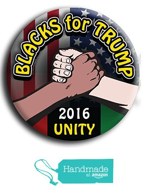 6-PACK! BLACKS FOR TRUMP! UNITY 2016! Button, Pin, Badge, Love not Hate…