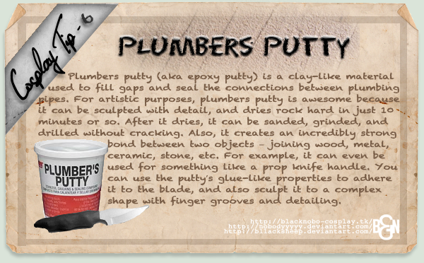 Cosplay Tip 6: Plumbers Putty I love this stuff