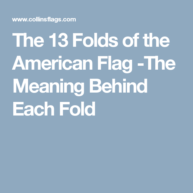The 13 Folds Of The American Flag The Meaning Behind Each Fold