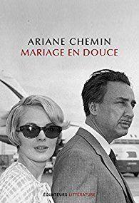 Ariane Chemin Mariage En Douce