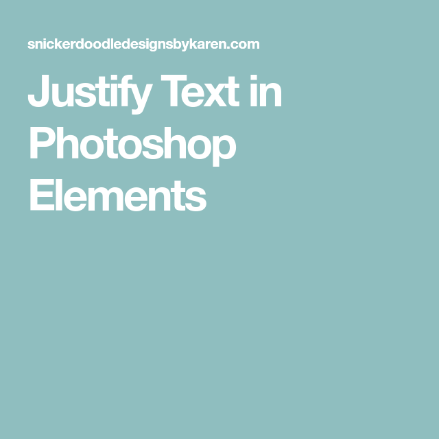 Justify text in photoshop elements photoshop element tutorials justify text in photoshop elements ccuart Image collections