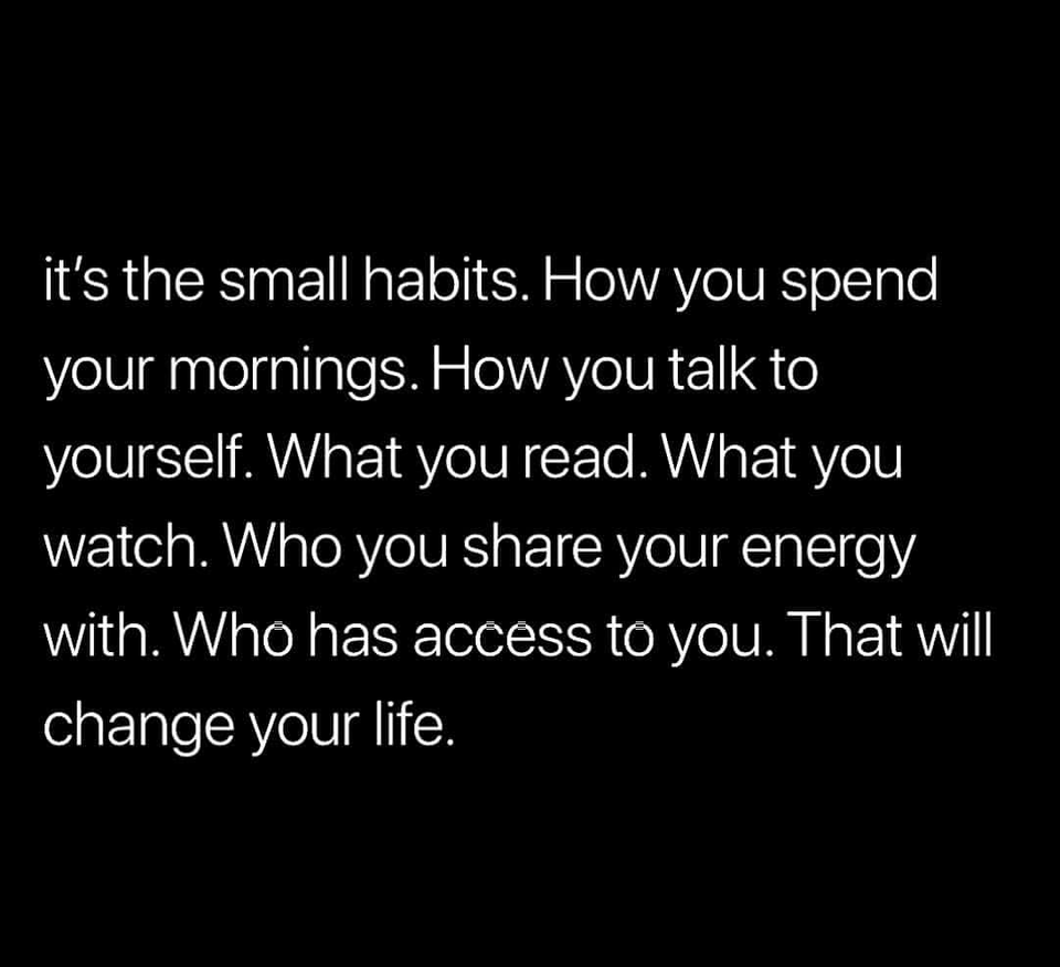 Even The Smallest Thing Can Change Your Whole Life Motivation Quote Motivationalmessage Small Habit Inspirational Quotes Motivation Motivational Messages