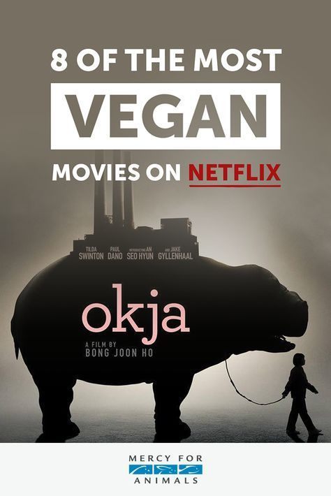 Here Are 8 of the Most Vegan Movies on Netflix - ChooseVeg #veganquotes