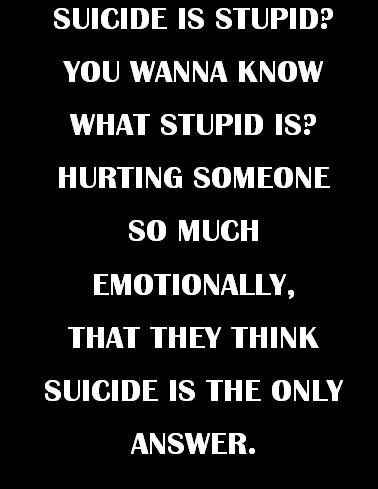 Stop Suicide Quotes | Suicide Prevention | Pinterest | Sad ...