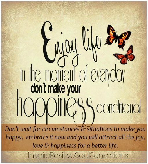 Deep Quotes About Enjoying Life: Enjoy Life Living In The Moment !