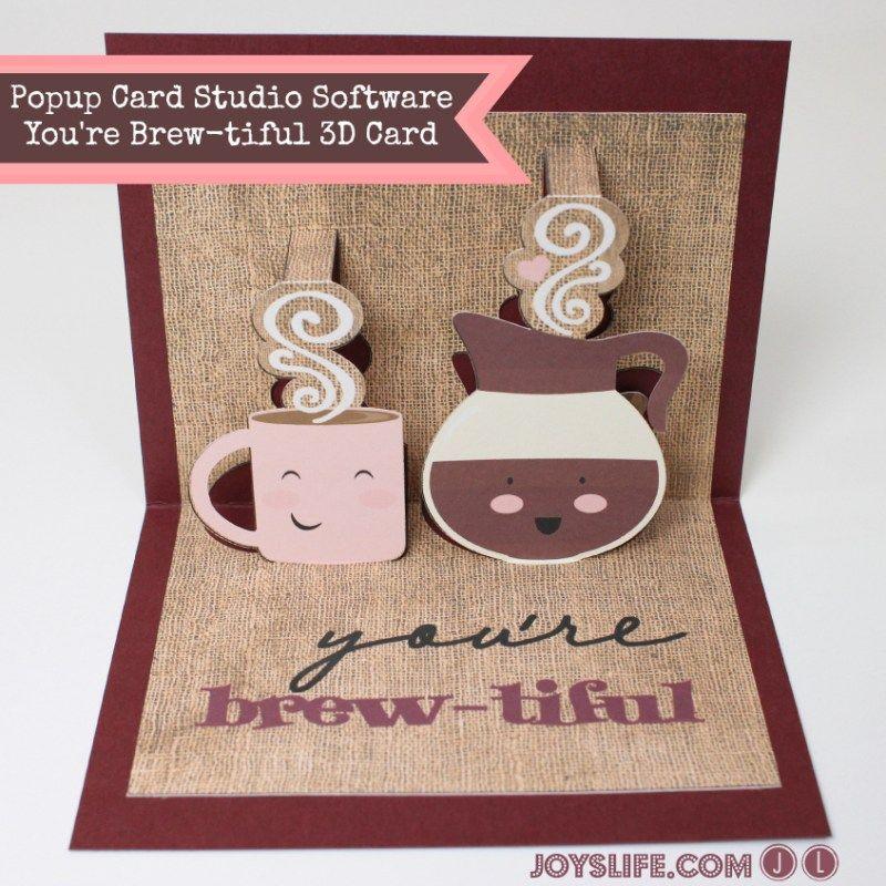 Popup Card Studio Software You Re Brew Tiful 3d Card Popupcardstudio 3d Letteringdelights Valentinesday Card Cards Pop Up Cards Art Craft Cards