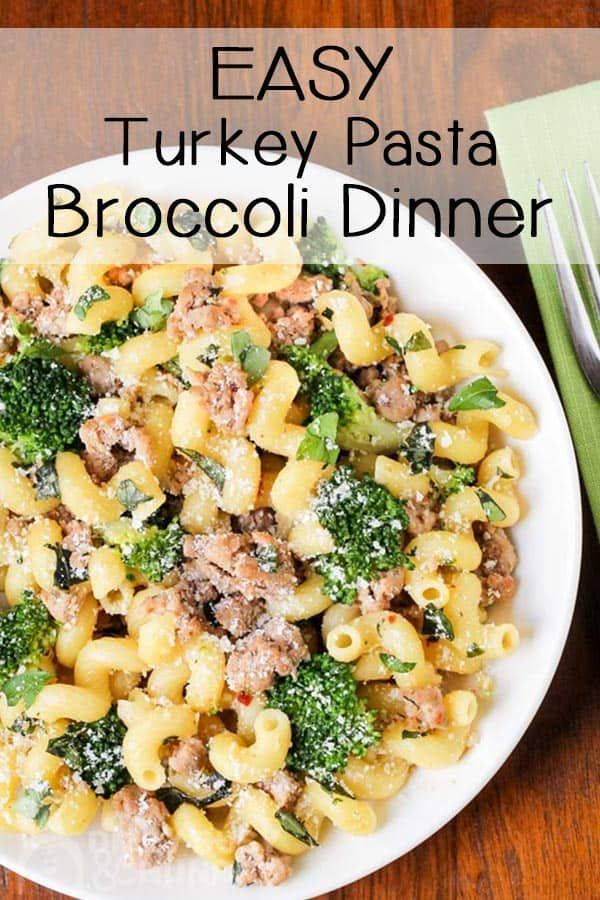 Easy Ground Turkey Pasta Broccoli Dinner | Dizzy Busy and Hungry!