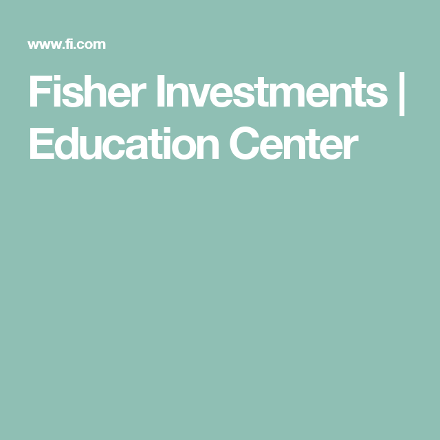 Fisher Investments | Education Center
