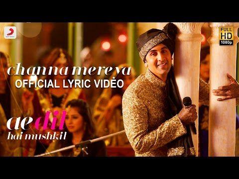 Channa Mereya Official Lyric Video Karan Johar Ranbir Anushka Aishwarya Pritam Arijit Youtube Audio Songs Album Songs Indian Movie Songs