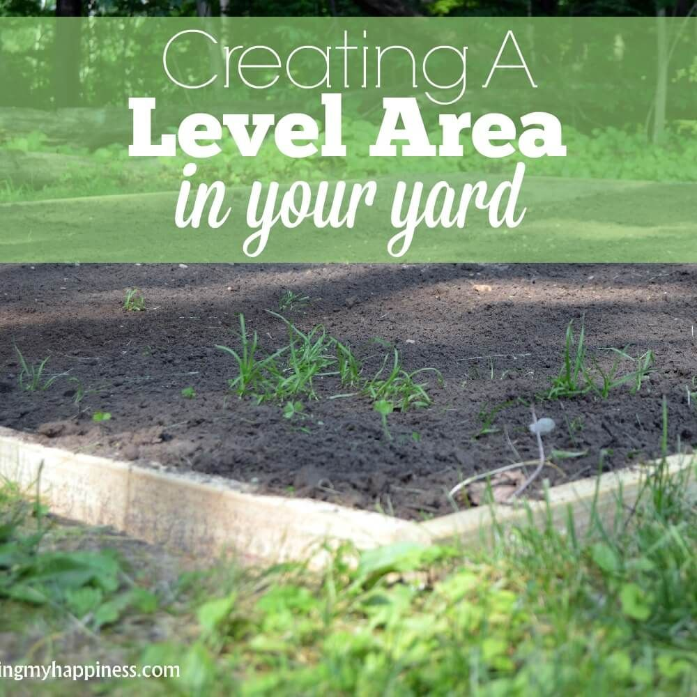 Creating a level area in your yard with images sloped