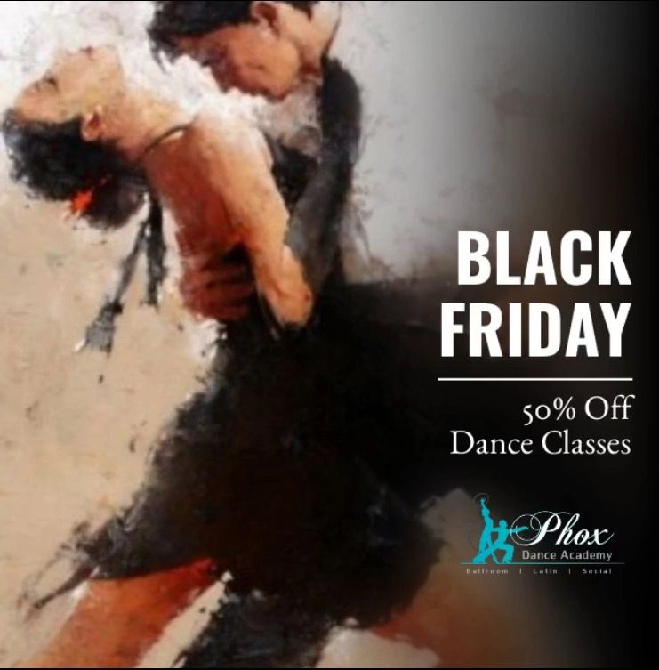 Black Friday Special - Phox Dance