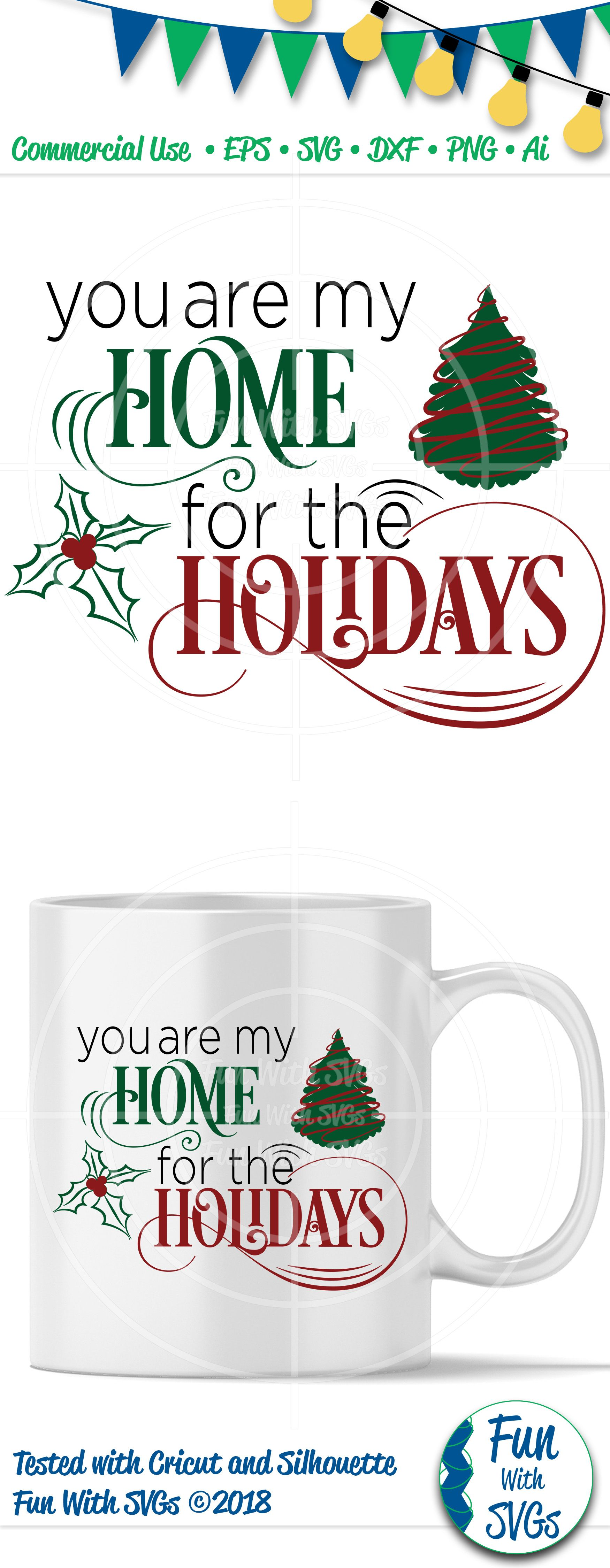 You Are My Home For The Holidays SVG Christmas svg