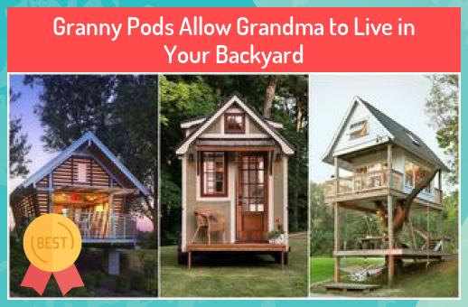 Granny Pods Allow Grandma to Live in Your Backyard #Granny ...