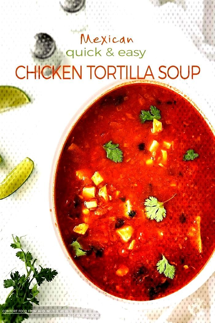 Mexican Quick and Easy Homemade Chicken Tortilla Soup Quick and easy homemade Mexican chicken torti