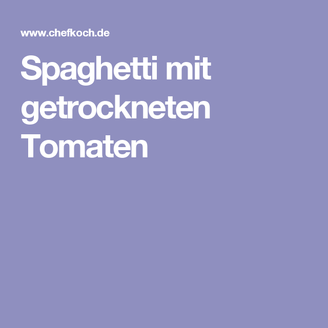 Spaghetti mit getrockneten Tomaten